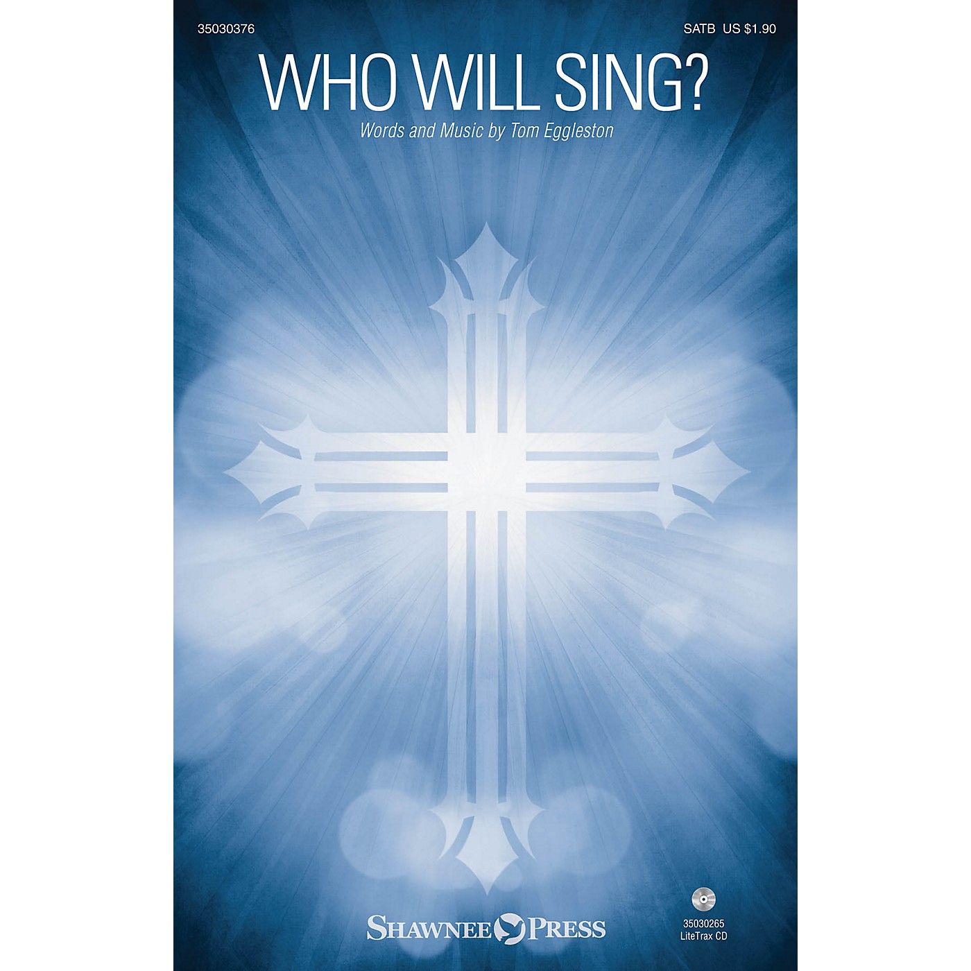 Shawnee Press Who Will Sing? SATB composed by Tom Eggleston thumbnail