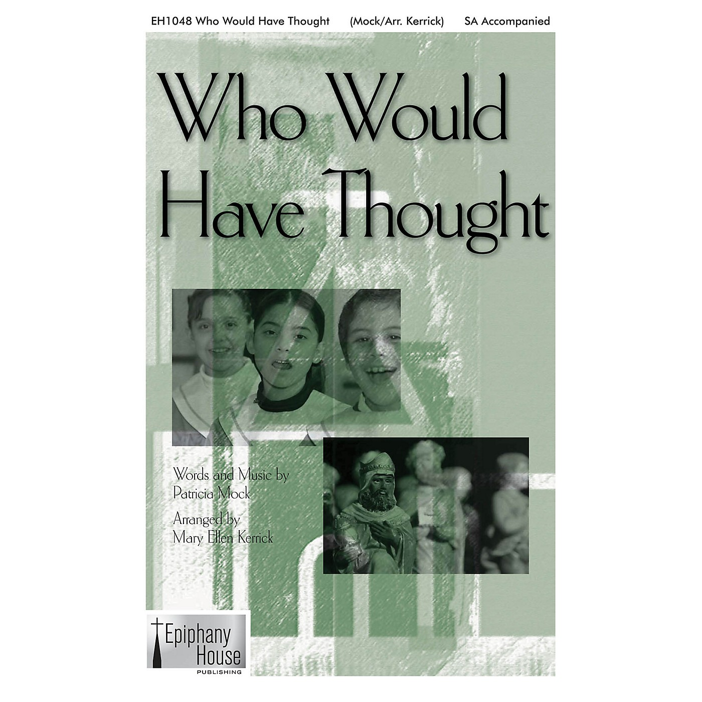 Epiphany House Publishing Who Would Have Thought 2-Part arranged by Mary Ellen Kerrick thumbnail