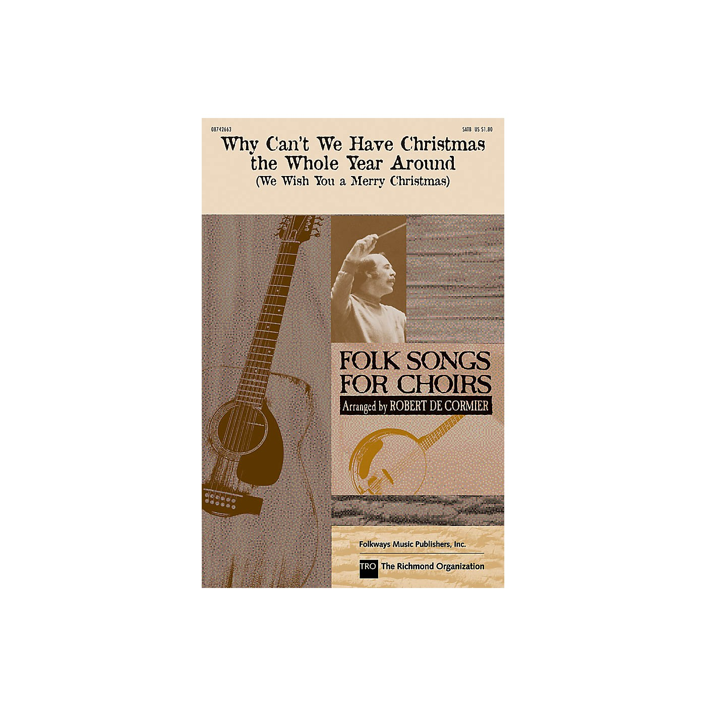 Hal Leonard Why Can't We Have Christmas the Whole Year Around SATB by The Weavers arranged by Robert De Cormier thumbnail