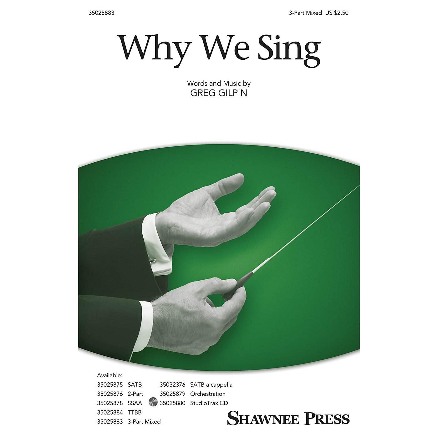 Shawnee Press Why We Sing SAB Composed by Greg Gilpin thumbnail