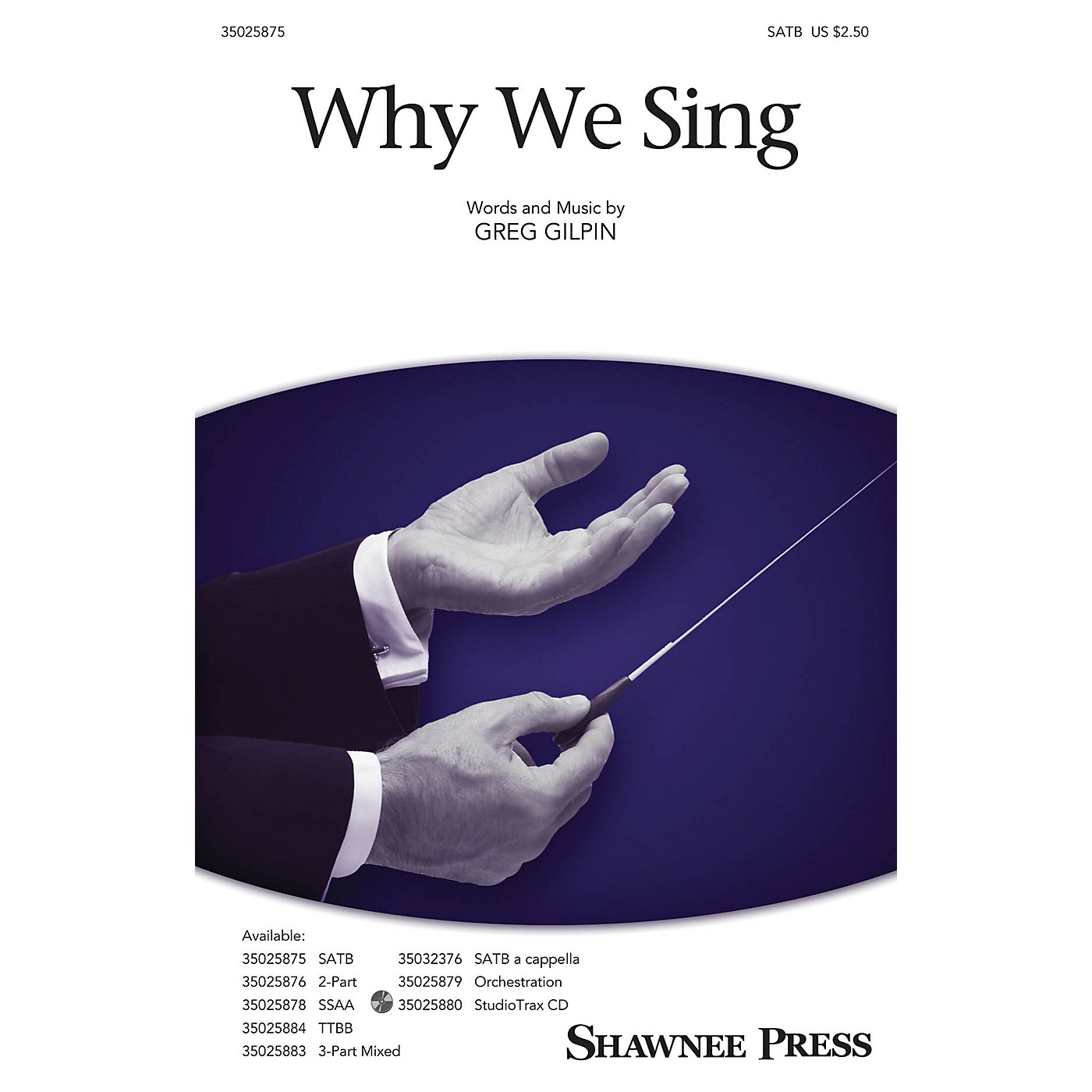 Shawnee Press Why We Sing SATB Composed by Greg Gilpin thumbnail