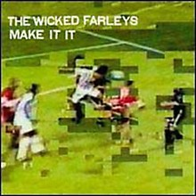 Alliance Wicked Farleys - Make It It