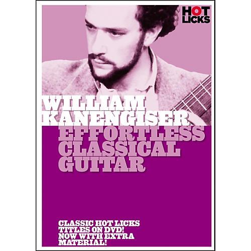 Hot Licks William Kanengiser: Effortless Classical Guitar DVD-thumbnail