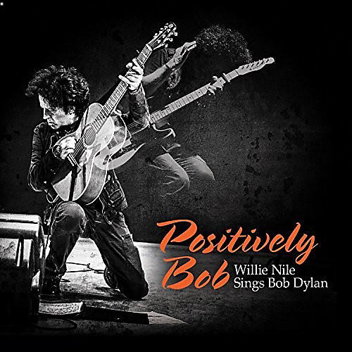 Alliance Willie Nile - Positively Bob: Willie Nile Sings Bob Dylan thumbnail