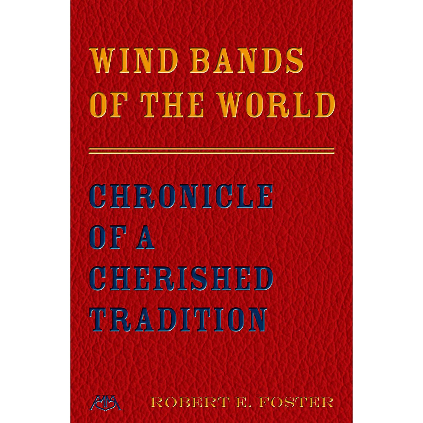 Meredith Music Wind Bands Of The World - Chronicle Of A Cherished Tradition thumbnail
