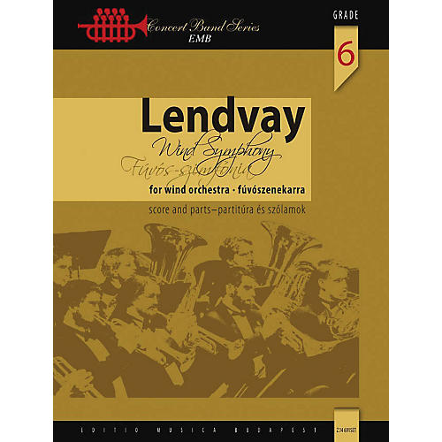 Editio Musica Budapest Wind Symphony Concert Band Level 6 Composed by Lendvay Kamilló thumbnail