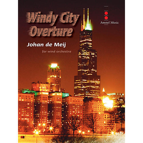 Amstel Music Windy City Overture (Score and Parts) Concert Band Level 4 Composed by Johan de Meij thumbnail