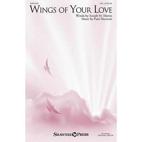 Shawnee Press Wings of Your Love SSA composed by Joseph M. Martin thumbnail