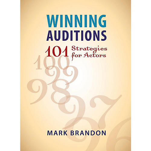 Limelight Editions Winning Auditions (101 Strategies for Actors) Limelight Series Softcover Written by Mark Brandon thumbnail