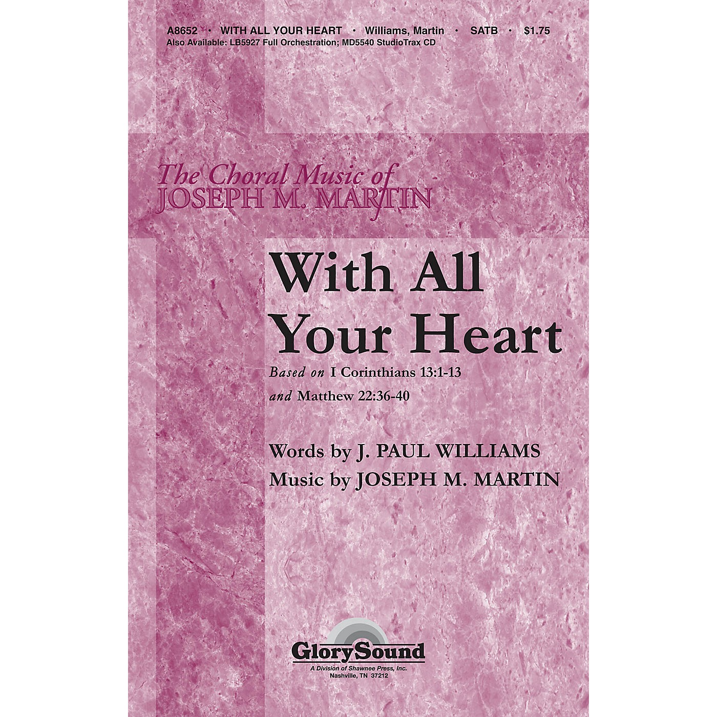 Shawnee Press With All Your Heart SATB arranged by Stan Pethel thumbnail