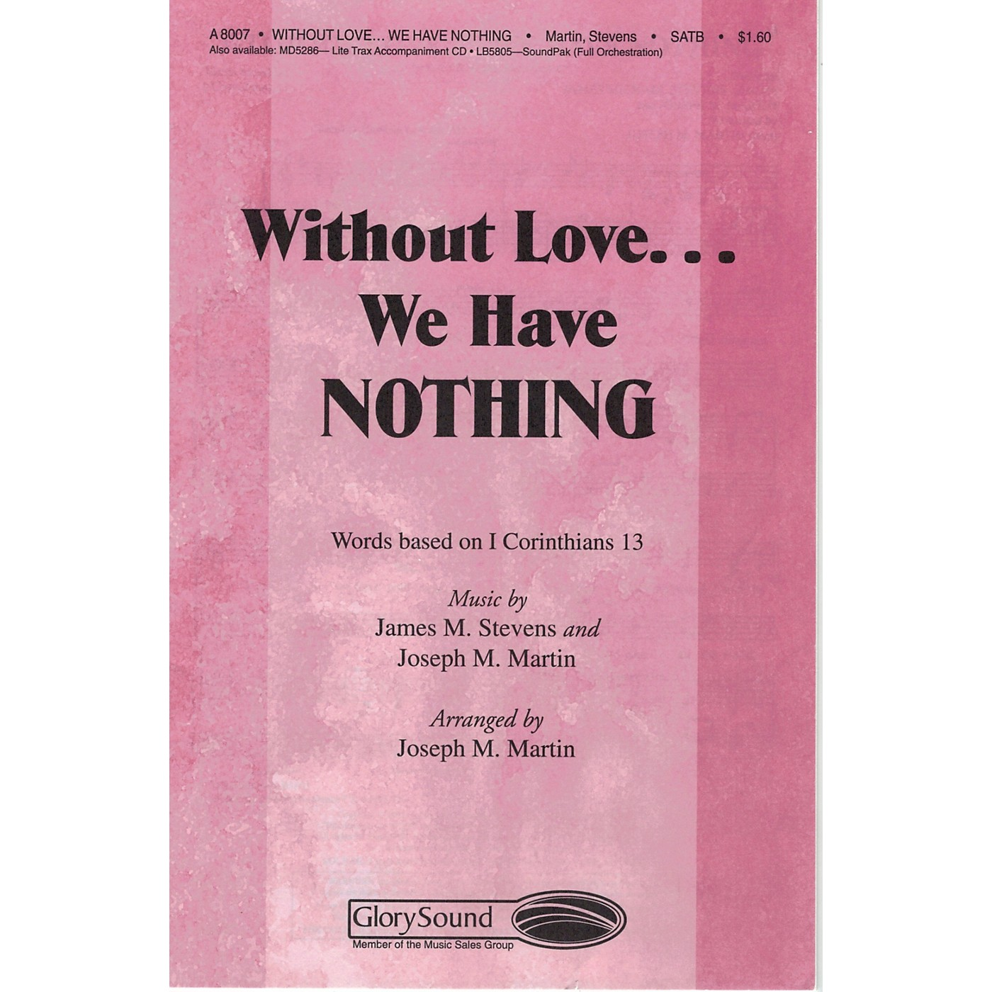 Shawnee Press Without Love We Have Nothing SATB arranged by Brant Adams thumbnail