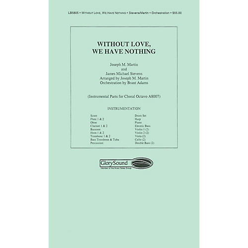 Shawnee Press Without Love We Have Nothing Score & Parts arranged by Brant Adams thumbnail