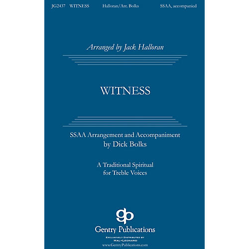 Gentry Publications Witness SSAA arranged by Jack Halloran thumbnail