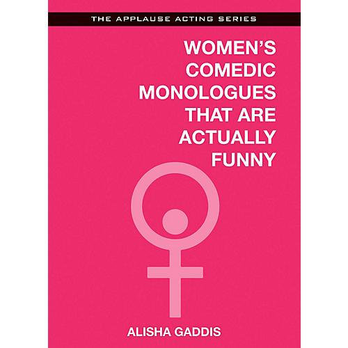 Applause Books Women's Comedic Monologues That Are Actually Funny Applause Acting Series Softcover by Alisha Gaddis thumbnail