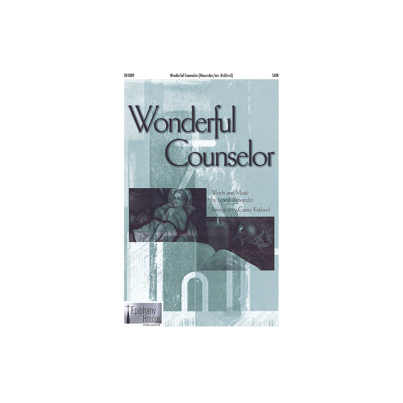 Epiphany House Publishing Wonderful Counselor SATB arranged by Camp Kirkland thumbnail