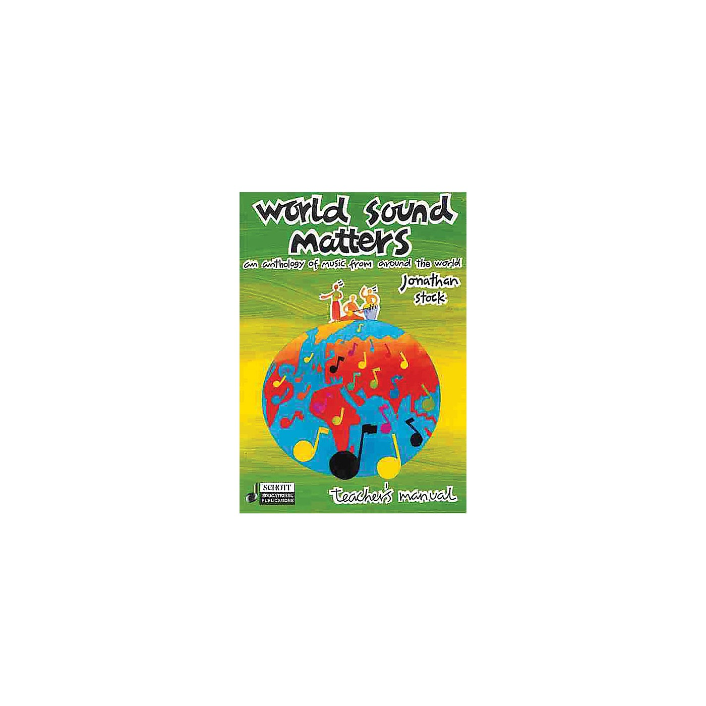 Schott World Sound Matters - An Anthology of Music from Around the World Schott Series Softcover thumbnail