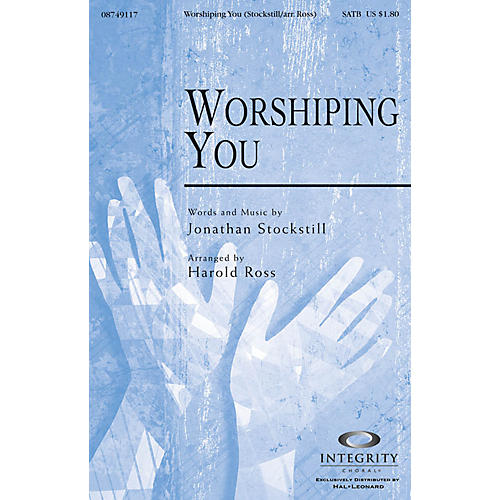Integrity Music Worshiping You SATB Arranged by Harold Ross thumbnail