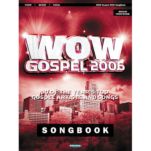 Word Music Wow Gospel 2006 Piano, Vocal, Guitar Songbook-thumbnail