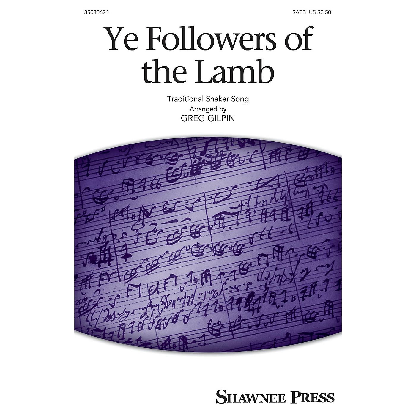 Shawnee Press Ye Followers of the Lamb SATB arranged by Greg Gilpin thumbnail