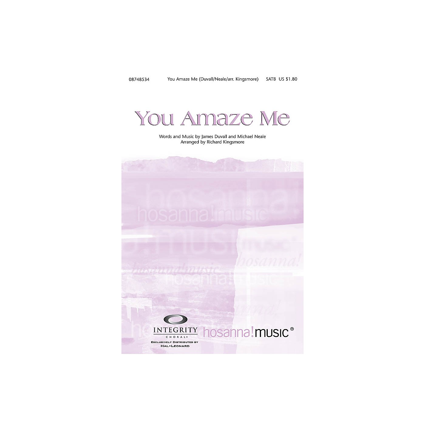 Integrity Music You Amaze Me SATB Arranged by Richard Kingsmore thumbnail
