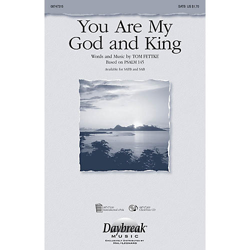 Daybreak Music You Are My God and King SAB Composed by Tom Fettke thumbnail