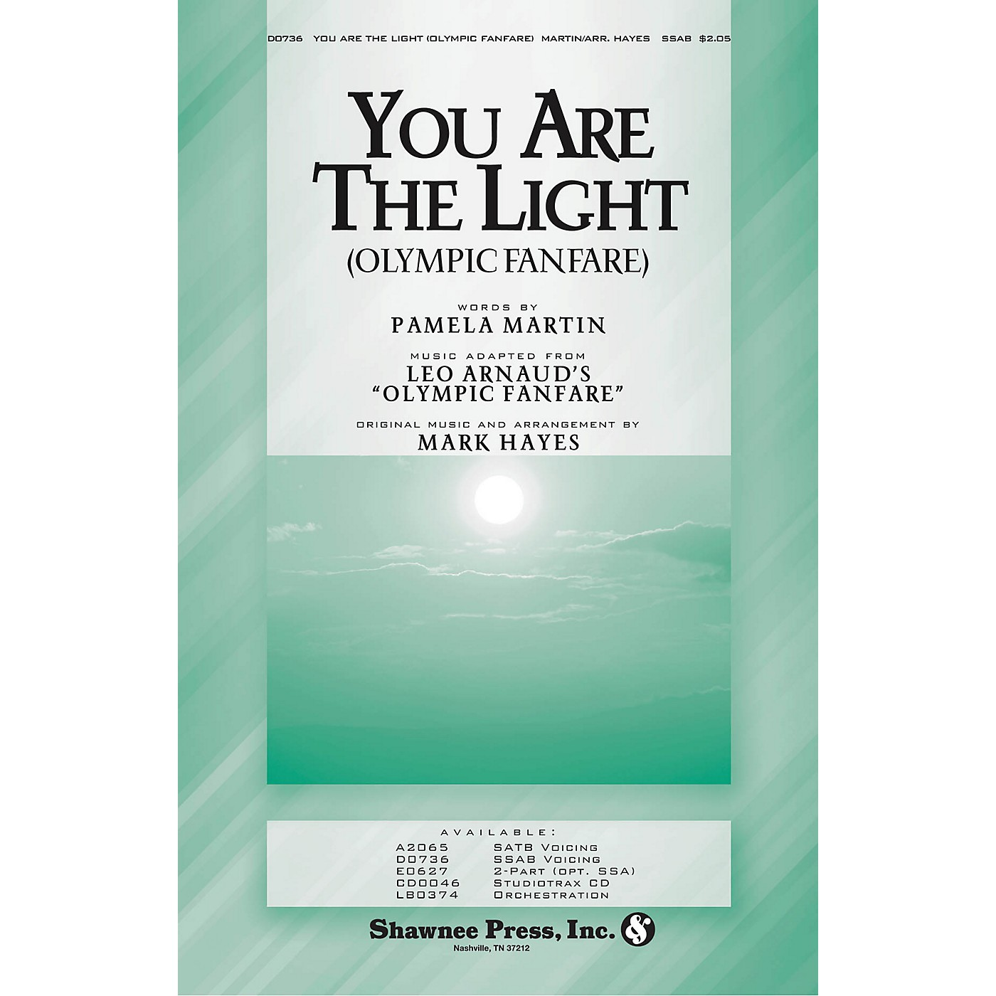 Shawnee Press You Are the Light (Olympic Fanfare) SSAB arranged by Mark Hayes thumbnail