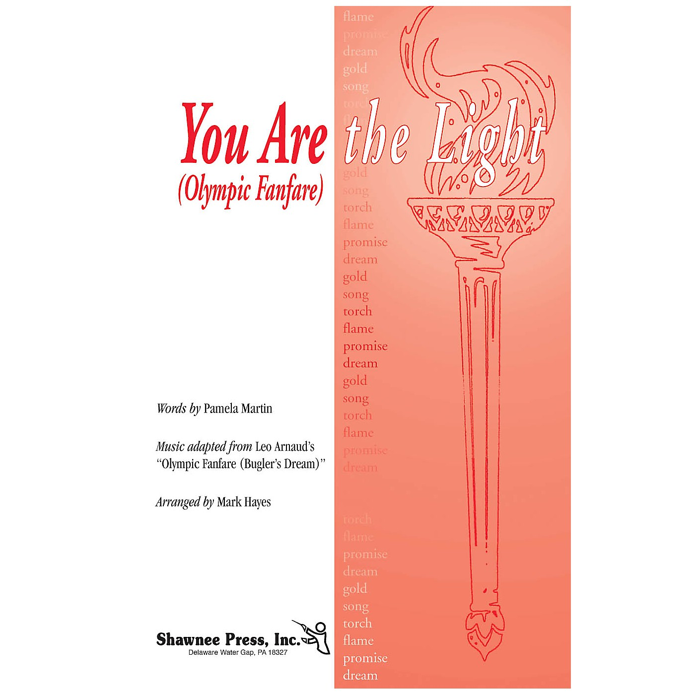 Shawnee Press You Are the Light (Olympic Fanfare) Score & Parts Arranged by Mark Hayes thumbnail