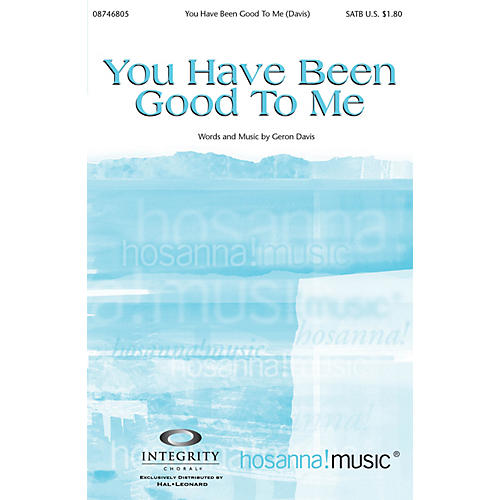 Integrity Music You Have Been Good to Me SATB Arranged by Bradley Knight thumbnail