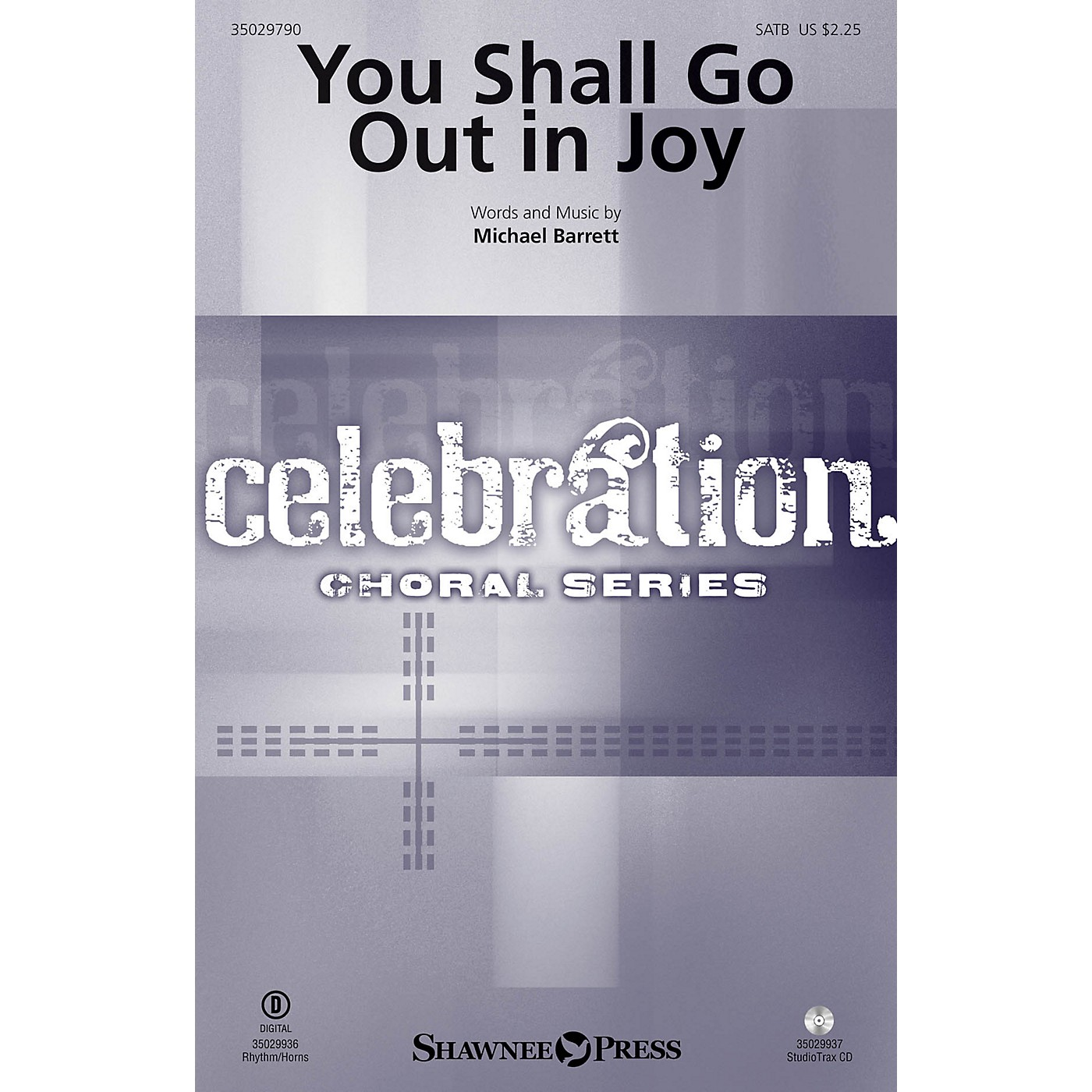 Shawnee Press You Shall Go Out in Joy SATB composed by Michael Barrett thumbnail