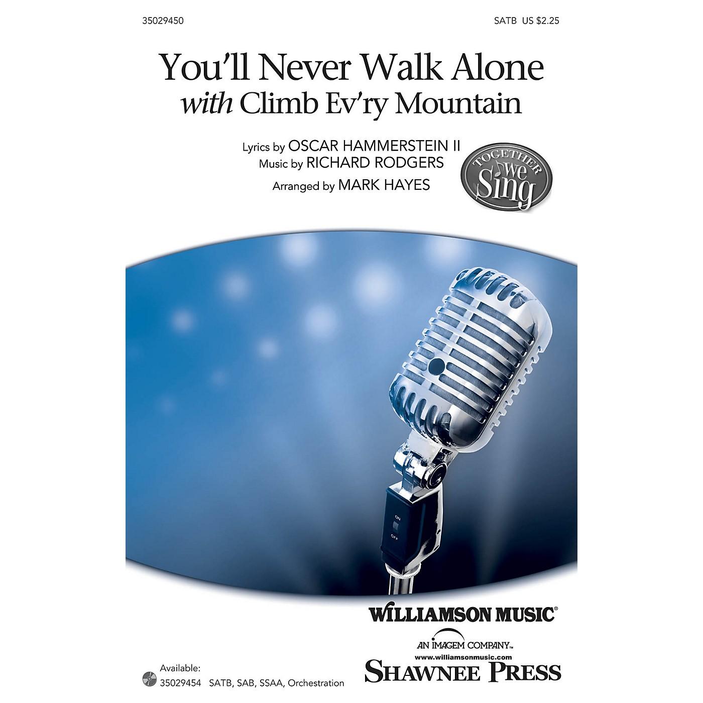Shawnee Press You'll Never Walk Alone (with Climb Ev'ry Mountain) SAB Arranged by Mark Hayes thumbnail
