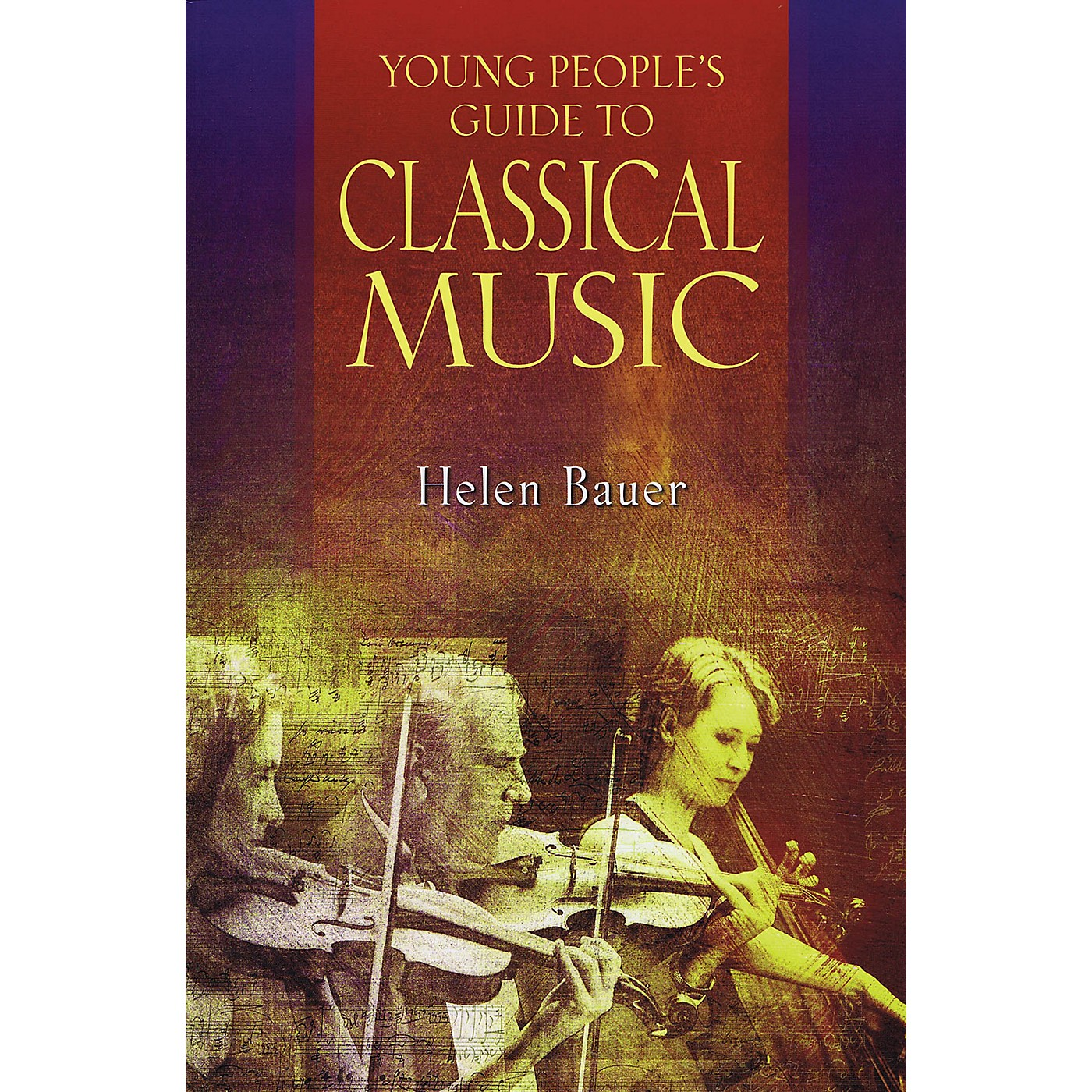 Amadeus Press Young People's Guide to Classical Music Amadeus Series Softcover Written by Helen Bauer thumbnail
