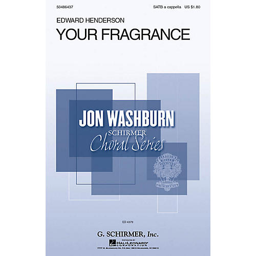 G. Schirmer Your Fragrance (Jon Washburn Choral Series) SATB a cappella composed by Edward Henderson thumbnail