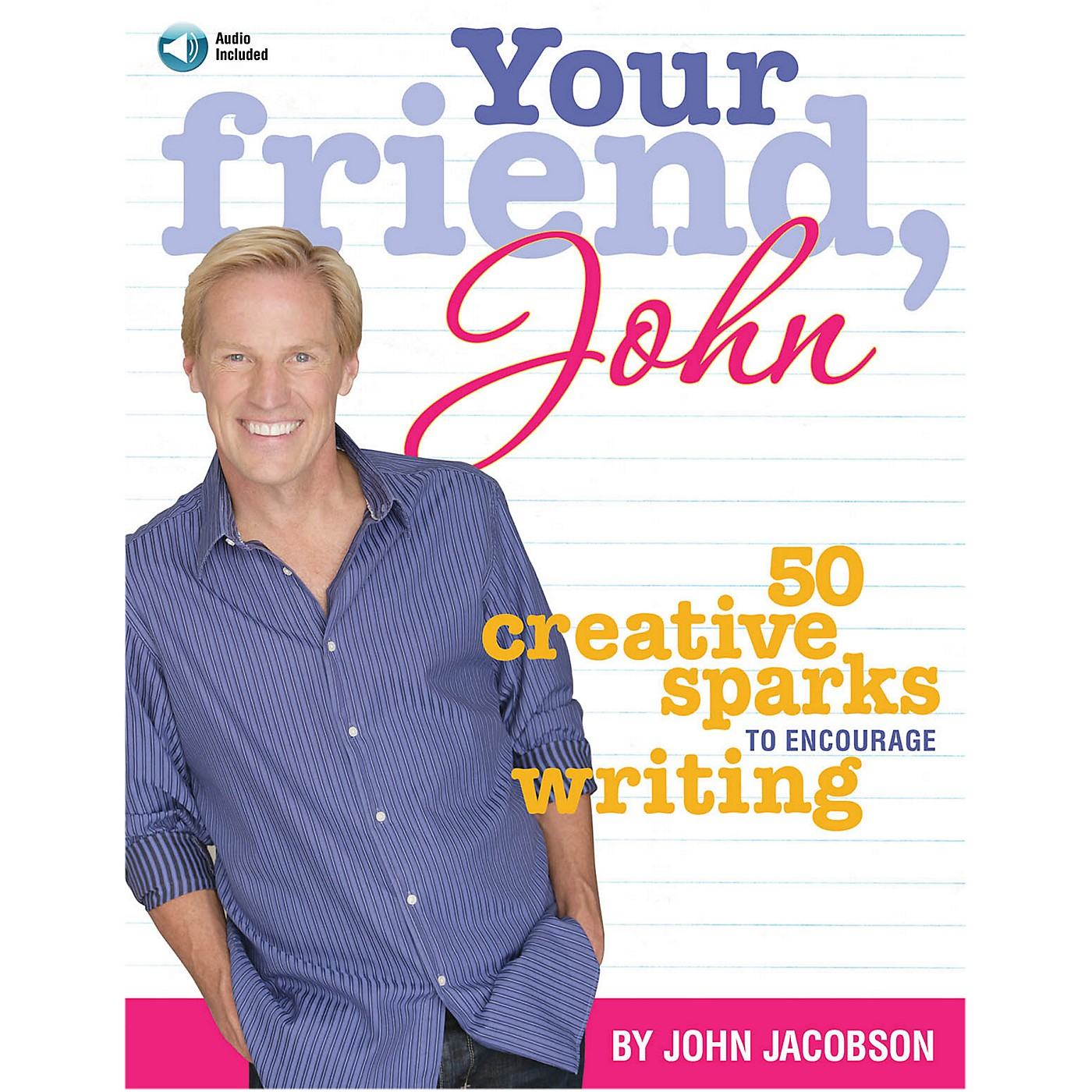 Hal Leonard Your Friend, John - 50 Creative Sparks to Encourage Writing by John Jacobson Book/Enhanced CD thumbnail