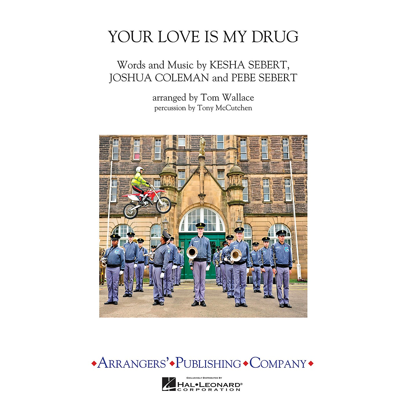 Arrangers Your Love Is My Drug Marching Band Level 3 by Ke$ha Arranged by Tom Wallace thumbnail