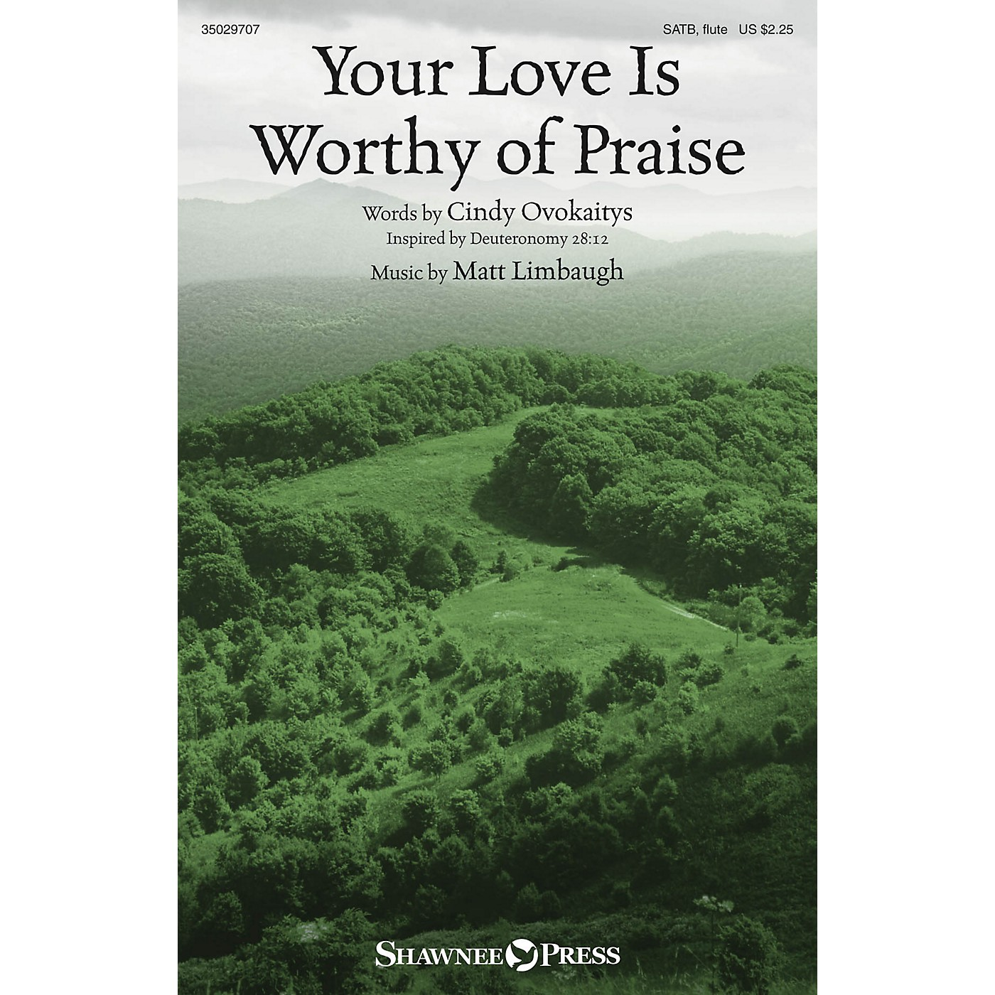 Shawnee Press Your Love Is Worthy of Praise SATB composed by Matt Limbaugh thumbnail