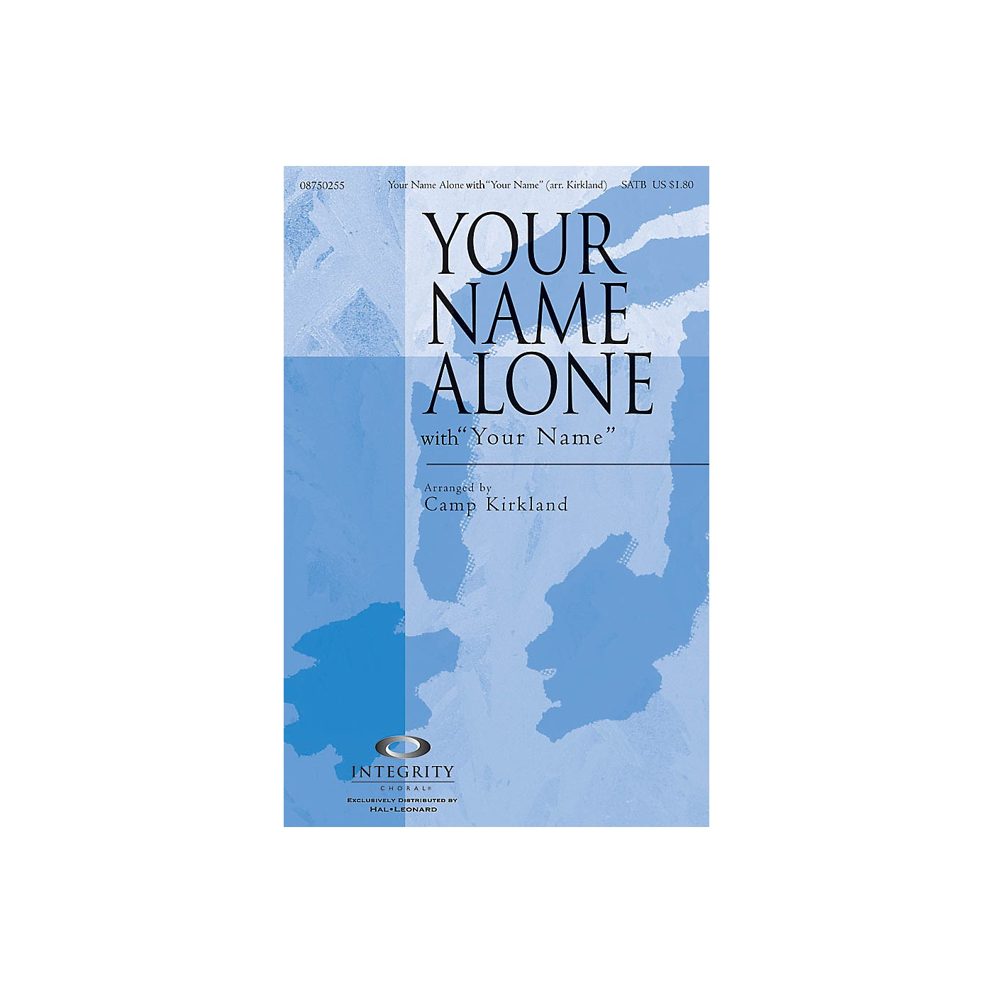 Integrity Choral Your Name Alone (with Your Name) CD ACCOMP Arranged by Camp Kirkland thumbnail