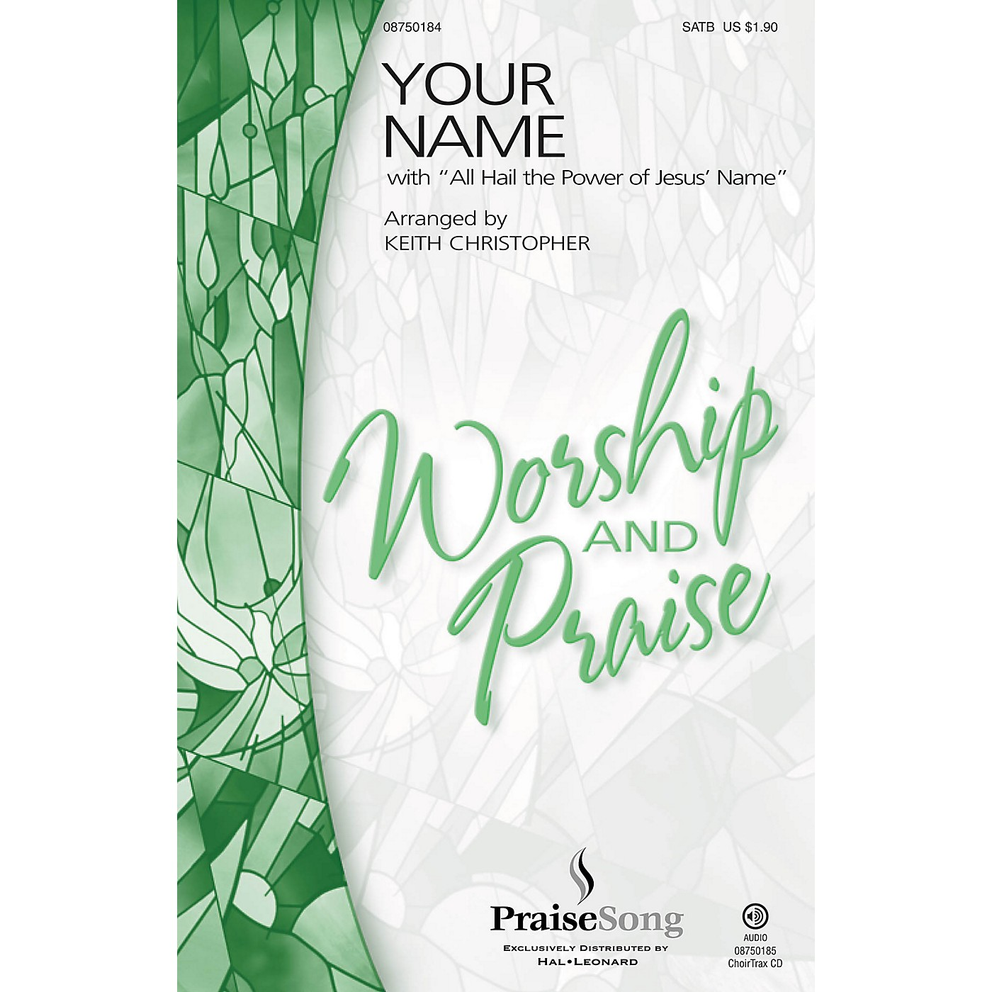 PraiseSong Your Name (with All Hail the Power of Jesus' Name) SATB by Paul Baloche arranged by Keith Christopher thumbnail