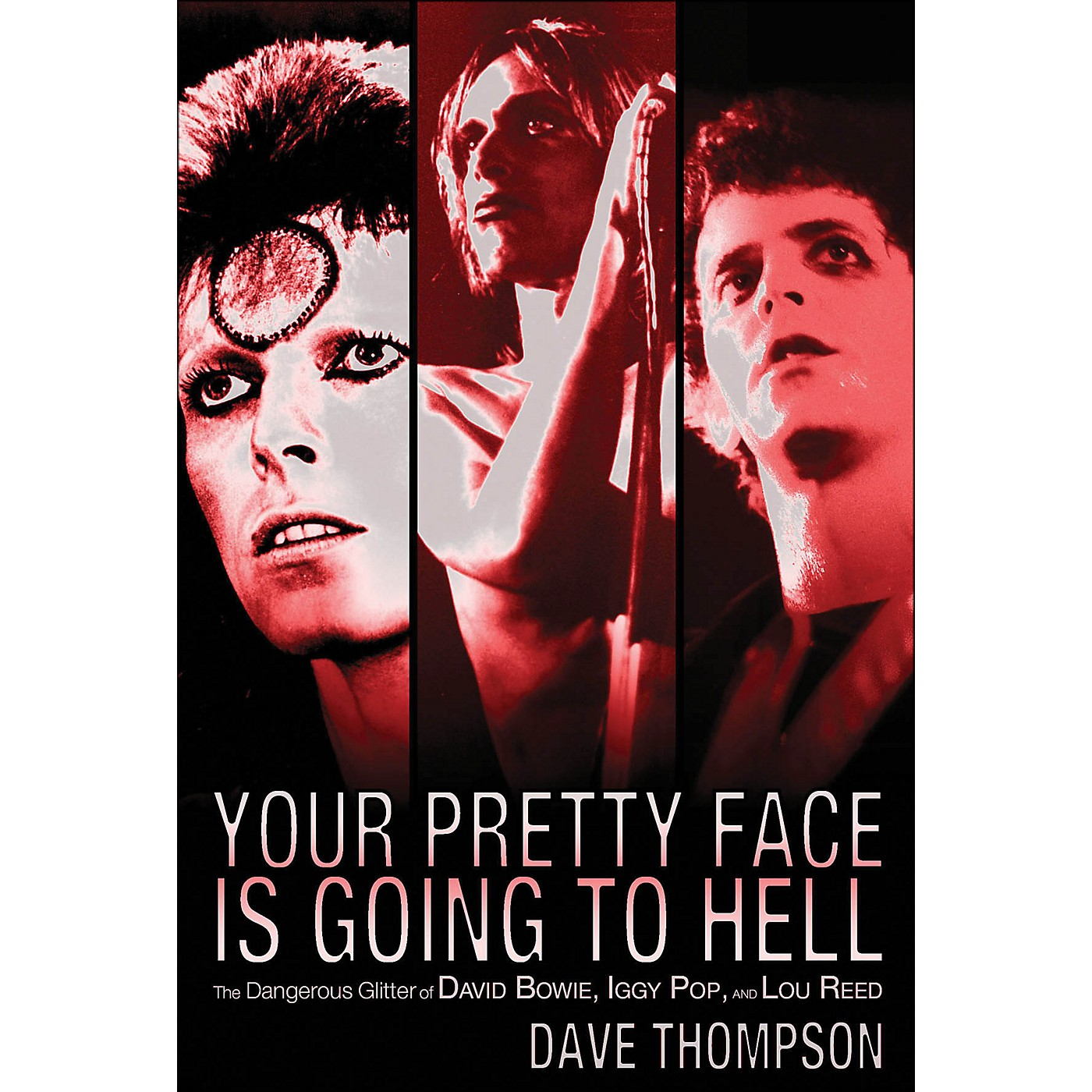Backbeat Books Your Pretty Face Is Going To Hell -The Dangeous Glitter Of David Bowie, Iggy Pop, And Lou Reed thumbnail