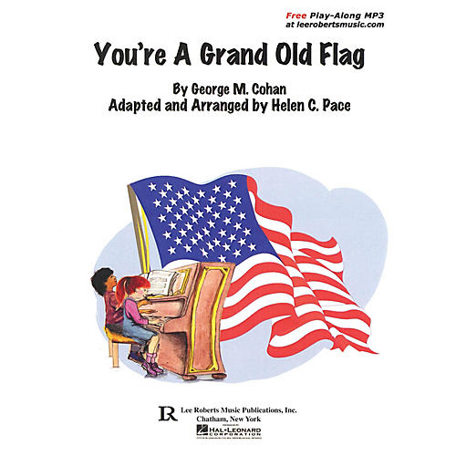 Lee Roberts You're a Grand Old Flag (Levels 2/3 Piano Duet) Pace Piano Education Series Composed by George M. Cohan thumbnail