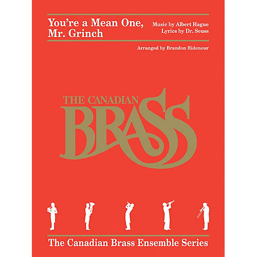 Canadian Brass You're a Mean One, Mr. Grinch Brass Ensemble Series by Albert Hague Arranged by Brandon Ridenour thumbnail
