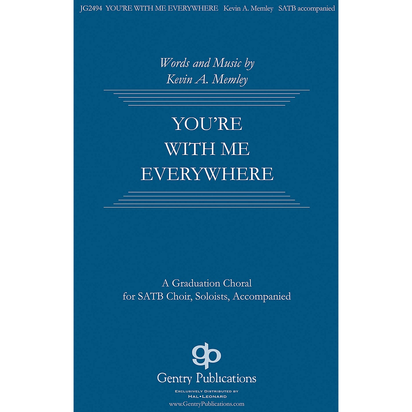 Gentry Publications You're with Me Everywhere SATB composed by Kevin Memley thumbnail
