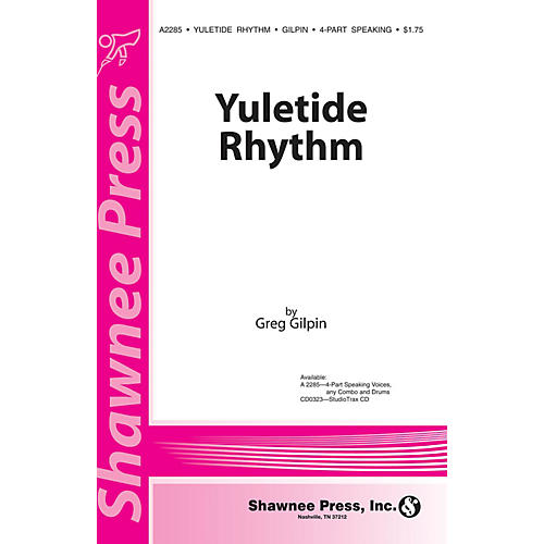 Shawnee Press Yuletide Rhythm (4-Part speaking voices, any combo and drums) composed by Greg Gilpin thumbnail