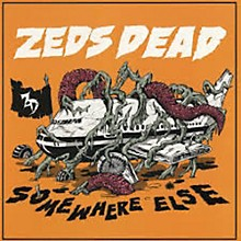 Alliance Zeds Dead - Somewhere Else